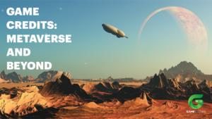GAME CREDITS: METAVERSE & BEYOND